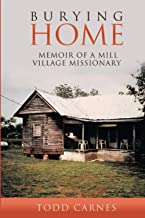Burying Home: Memoir of a Mill Village Missionary