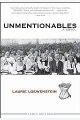 Unmentionables: A Novel Kindle Edition