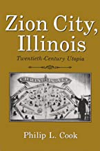 Zion City, Illinois: Twentieth Century Utopia (Utopianism and Communitarianism)