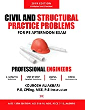 Civil and Structural Practice Problems: For PE Afternoon Exam Rev 2.0 - 2019