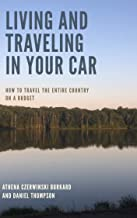 Living and Traveling In Your Car: How to Travel the Entire Country on a Budget