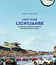 Lichtjahre / Light Years: Automobilsport - Lifestyle der frühen 60er / Automotive Lifestyle of the Sixties (English and Ge...