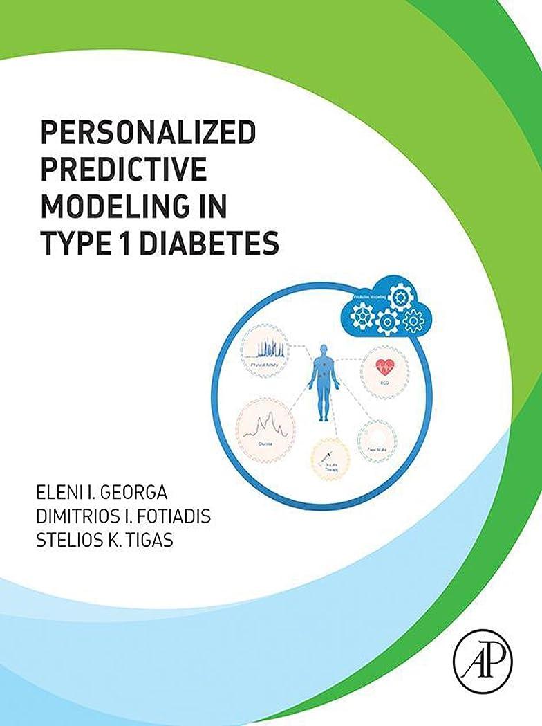 スキニー生き残ります好きPersonalized Predictive Modeling in Type 1 Diabetes (English Edition)