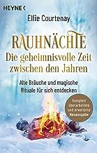 Rauhnächte: Die geheimnisvolle Zeit zwischen den Jahren (erweiterte Neuausgabe): Alte Bräuche und magische Rituale für sic...