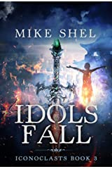 Idols Fall (Iconoclasts Book 3) Kindle Edition