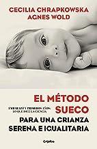 El método sueco para una crianza serena e igualitaria: Embarazo y primeros años: lo que dice la ciencia
