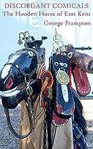 Discordant Comicals: The Hooden Horse of East Kent