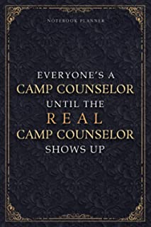 Notebook Planner Everyone's A Camp Counselor Until The Real Camp Counselor Shows Up Luxury Job Title Cover: Paycheck Budge...
