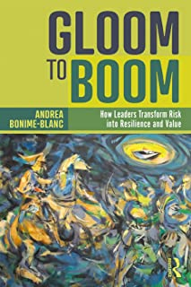 Gloom to Boom: How Leaders Transform Risk into Resilience and Value