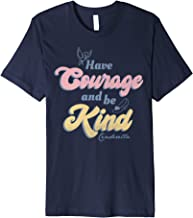 Disney Cinderella Have Courage And Be Kind Quote Premium T-Shirt