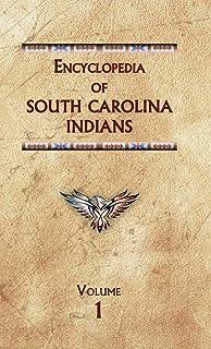Encyclopedia of South Carolina Indians (Volume One)