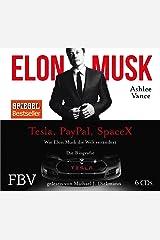 Elon Musk: Wie Elon Musk die Welt veraendert - Die Biografie CD