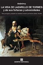 La vida de Lazarillo de Tormes, y de sus fortunas y adversidades (texto prologado y adaptado al castellano moderno por Antonio Gálvez Alcaide). (Spanish Edition)