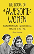 Download Book The Book of Awesome Women: Boundary Breakers, Freedom Fighters, Sheroes and Female Firsts (Women Biographies, For Readers of I Am Malala) PDF