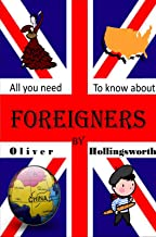 All You Need To Know About Foreigners (English Edition)