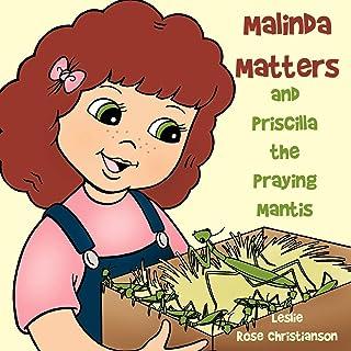 Malinda Matters: and Priscilla the Praying Mantis