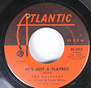 THE DRIFTERS 45 RPM HE'S JUST A PLAYBOY / I'VE GOT SAND IN MY SHOES