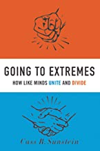 Going to Extremes: How Like Minds Unite and Divide (English Edition)