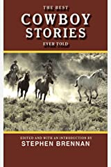 The Best Cowboy Stories Ever Told (Best Stories Ever Told) Kindle Edition