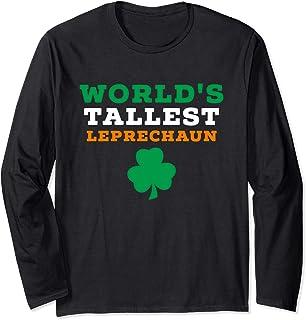 Funny Saint Patrick's Day Worlds Tallest Leprechaun Long Sleeve T-Shirt