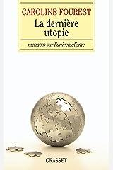La dernière utopie : Menaces sur l'universalisme (essai français) Format Kindle