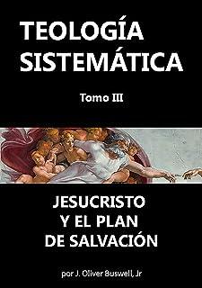 TeologÍa SistemÁtica (Spanish Edition)