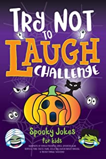 Try Not to Laugh Challenge Spooky Jokes for Kids: Hundreds of Family Friendly Jokes, Spooktacular Riddles, Fang-tastic Puns, Silly Halloween Knock-Knocks, & Tricky Tongue Twisters!
