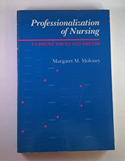 Professionalization of Nursing: Current Issues and Trends