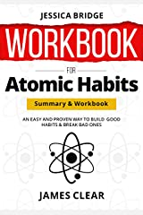 WORKBOOK For Atomic Habits: An Easy & Proven Way to Build Good Habits & Break Bad Ones Kindle Edition