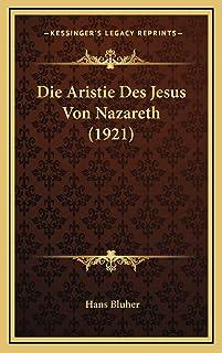 Die Aristie Des Jesus Von Nazareth (1921)