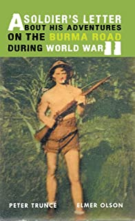 A Soldier's Letter About His Adventures on the Burma Road During World War Ii