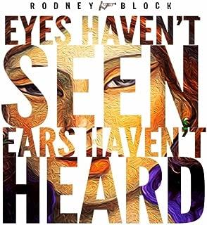 Eyes Haven't Seen: Ears Haven't Heard