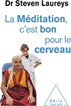 La Méditation, c'est bon pour le cerveau (French Edition)