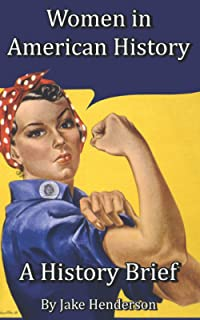 History Brief Women in American History