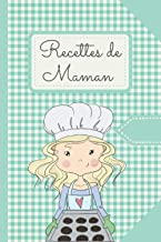 Recettes de Maman: Carnet de Recettes à remplir   100 Recettes à Remplir   Format Pratique A5   116 Pages   Cadeau à Offri...
