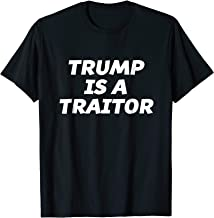 TRUMP IS A TRAITOR - T-Shirt | Anti Potus Clothing