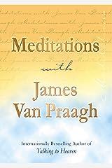 Meditations with James Van Praagh Kindle Edition