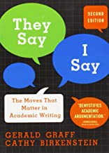 They Say/I Say: The Moves That Matter in Academic Writing by Gerald Graff (29-Jan-2010) Paperback