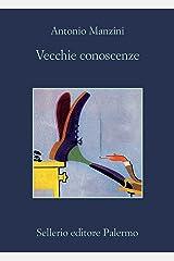 Vecchie conoscenze (Il vicequestore Rocco Schiavone Vol. 17) (Italian Edition) Format Kindle
