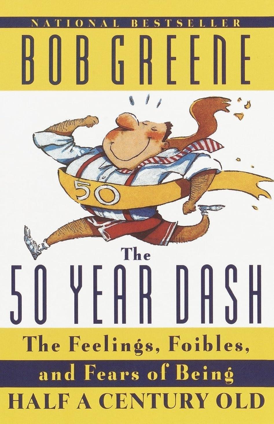 一次農業米国The 50 Year Dash: The Feelings, Foibles, and Fears of Being Half a Century Old
