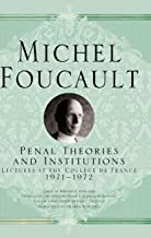 Penal Theories and Institutions: Lectures at the Collège de France, 1971-1972 (Michel Foucault, Lectures at the Collège de...