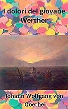 I dolori del giovane Werther' illustrata (Italian Edition)