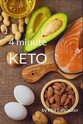 4 Minute Keto: Turn your body into a lean, mean, fat-burning
