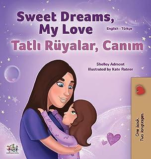 Sweet Dreams, My Love (English Turkish Bilingual Book for Kids)