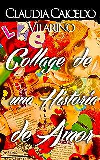 Collage de una Historia de Amor (Spanish Edition)