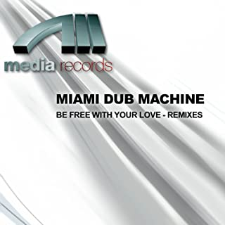 Be Free With Your Love (Fonzerelli Vocal Mix)