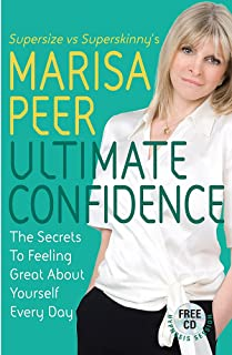 Ultimate Confidence: The Secrets to Feeling Great About Yourself Every Day