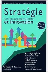 Stratégie, marketing mix, innovation et design thinking: Atteignez le niveau master en 3 cours complets, maîtrisez votre projet et mettez vous à jour. (Le marketing digital par métiers) Format Kindle