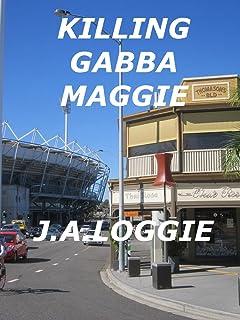 Killing Gabba Maggie (English Edition)