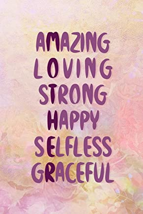 Amazing Loving Strong Happy Selfless Graceful: Blank Lined Notebook Journal Diary Composition Notepad 120 Pages 6x9 Paperback Mother Grandmother Yellow Flowers